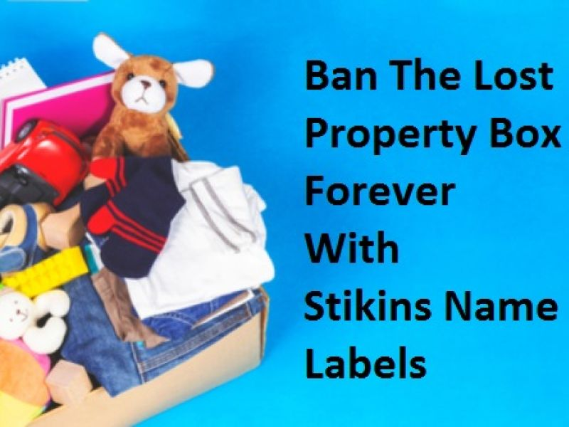 Ban The Lost Property Box Forever With Stick On School Labels